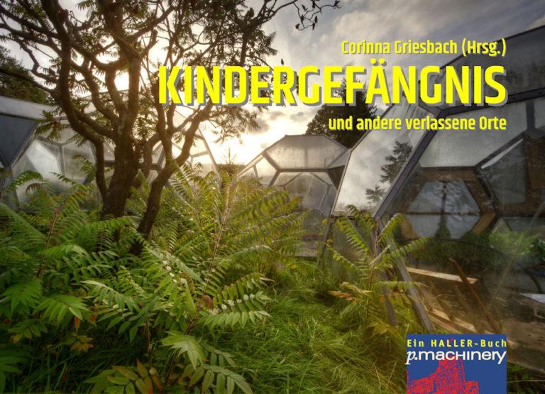 Kindergefängnis und  andere verlassene Orte